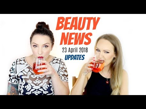 BEAUTY NEWS - 23 April 2018 | Updates