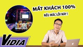 Những Lỗi Thường Gặp Khiến Bạn Mất Khách Khi Kinh Doanh Karaoke - Vidia 0902699186