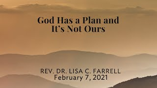 God Has a Plan and It's Not Ours   Feb  7