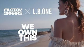 Filatov & Karas x L.B.ONE - We Own This (Lyric Video)