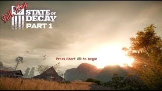 Full Play - State of Decay Part 1