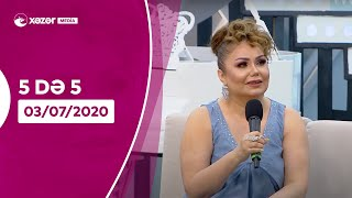5də 5  -  Könül Kərimova, Cabbar Musayev, Rəşad Kərimov  03.07.2020
