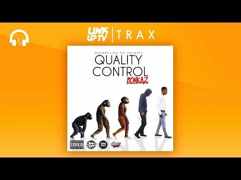 Bonkaz - Quality Control (Full Mixtape) | Link Up TV TRAX
