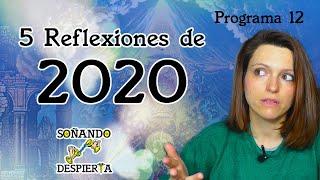 Programa 12 ►  5 REFLEXIONES  ✯ 2020 ☯