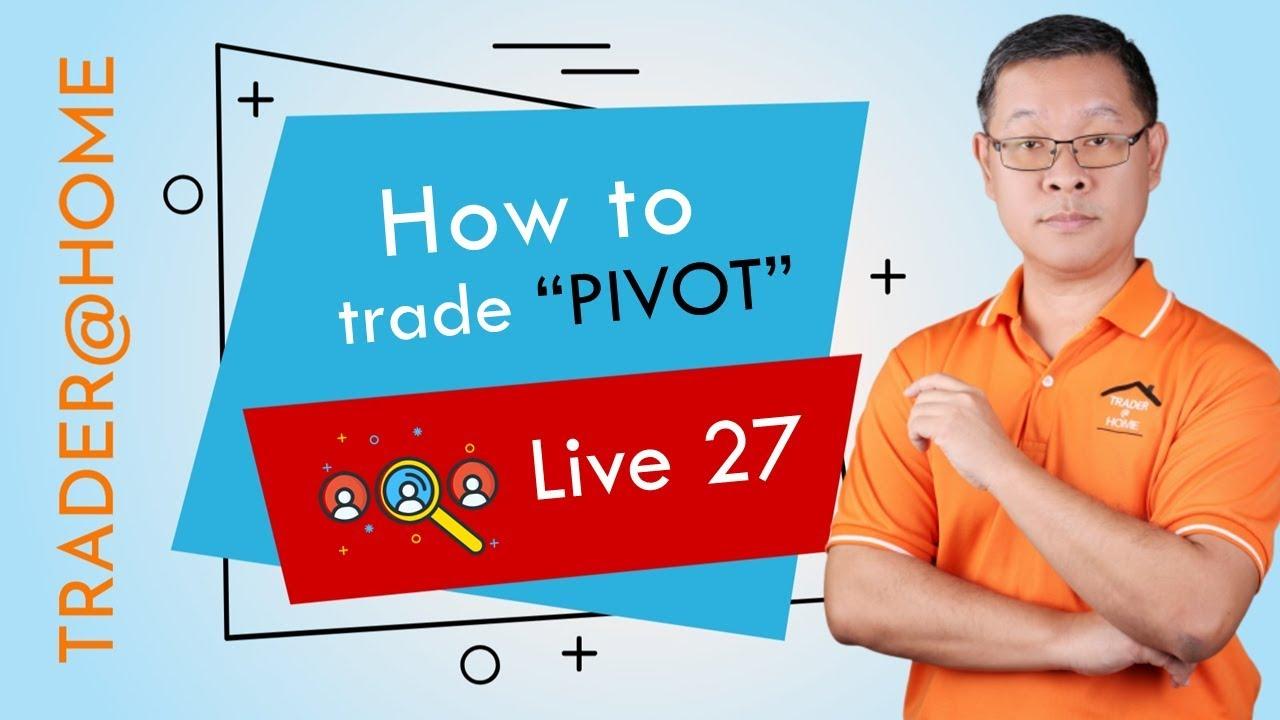 "Forex สอน เทรด : 258 – Live 27 : How to trade ""PIVOT"" ?"