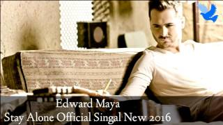 Edward Maya's New Stay Alone Official New 2016 Resimi