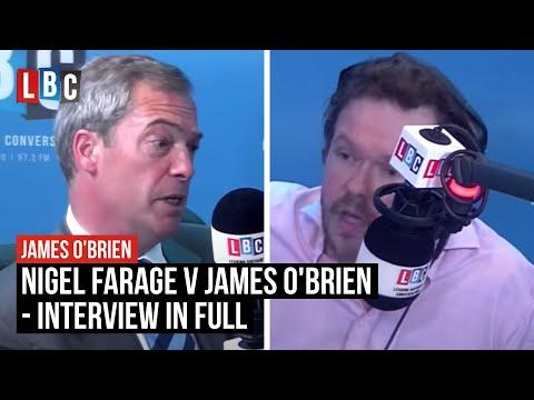 Nigel Farage V James O'Brien - Interview In Full - LBC