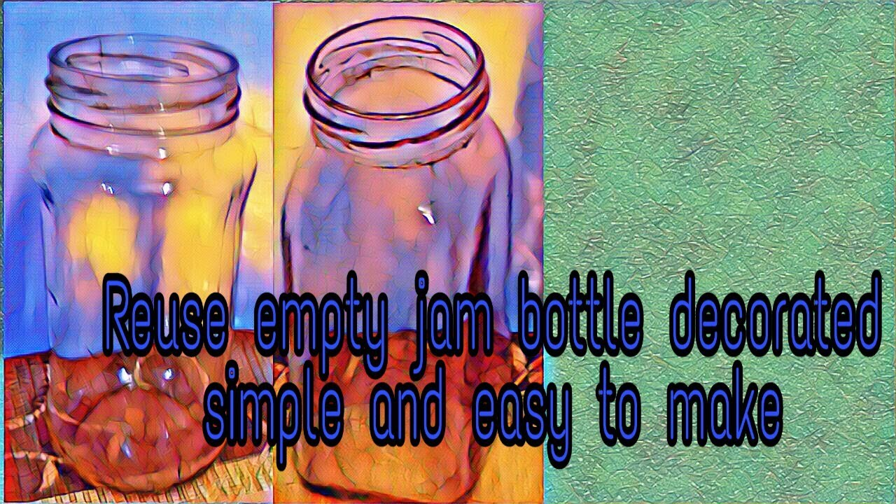Diy Empty Jam Bottle Decorated Craft Ideas Reuse Empty Glass