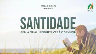ESCOLA BÍBLICA DOMINICAL 14.03.2021 - SANTIDADE, AULA 2: PECADO - PARTE 2