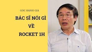Bác sĩ nói gì về Rocket 1h