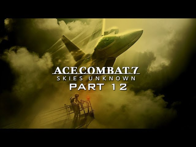 The Demon Lord of the Round Table | Ace Combat 7: Skies Unknown Part 12