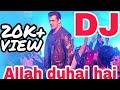 Allah Duhai Hai ( Race 3 ) salman khan  Hard Vibration mix DJ Remix song