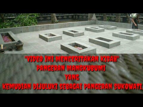KISAH MAKAM SUKOWATI Kisah Pangeran Mangkubumi yang kemudian dijuluki sebagai Pangeran Sukowati