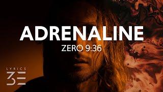 Zero 9:36 - Adrenaline (Lyrics)