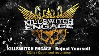 Killswitch Engage - Reject Yourself 432hz Frequency | 432 hz conversion (a=432hz)