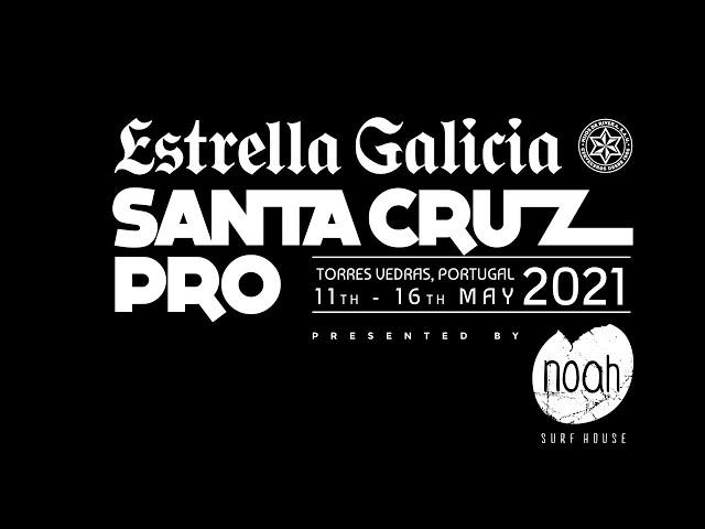 Estrella Galicia Santa Cruz Pro pres by Noah Surf House - Day 3