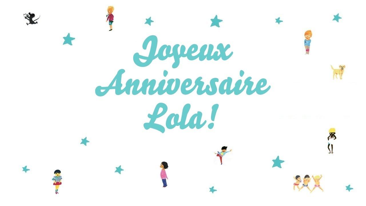 Joyeux Anniversaire Lola Youtube