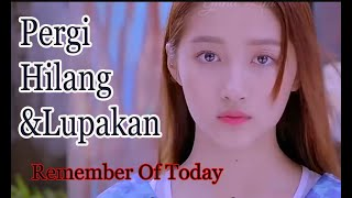 PERGI HILANG DAN LUPAKAN - REMEMBER OF TODAY | COVER VIDIO CLIP