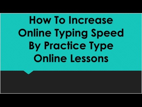 How To Increase Online Typing Speed By Practice Type Online Lessons