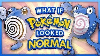 What If Pokemon Looked Normal?