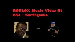 MY FIRST ROBLOX MUSIC VIDEO (fr) KSI - Tremblement de terre (fr)