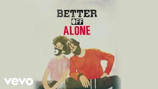 Download Ayo & Teo - Better Off Alone (Audio) #BetterOffAloneChallenge MP3 song and Music Video