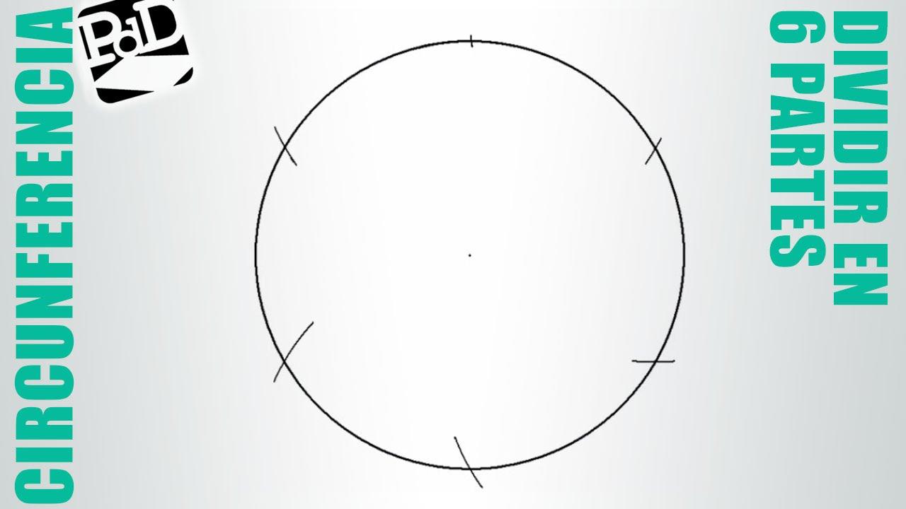 Dividir la circunferencia en 6 partes iguales. - YouTube