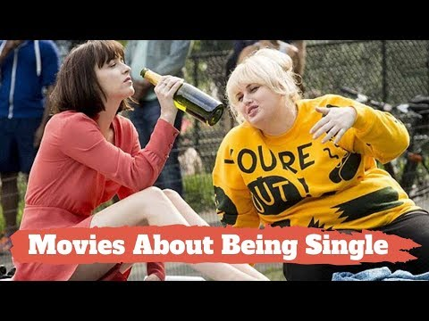 Top 20 Movies That'll Actually Make You Happy To Be Single