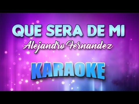 alejandro-fernandez---que-sera-de-mi-(karaoke-version-with-lyrics)