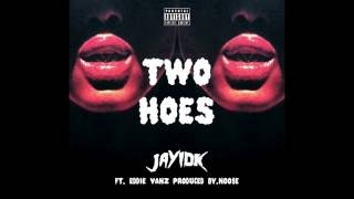 Jay IDK - Two Hoes feat. Eddie Vanz (Single) {Remastered} thumbnail