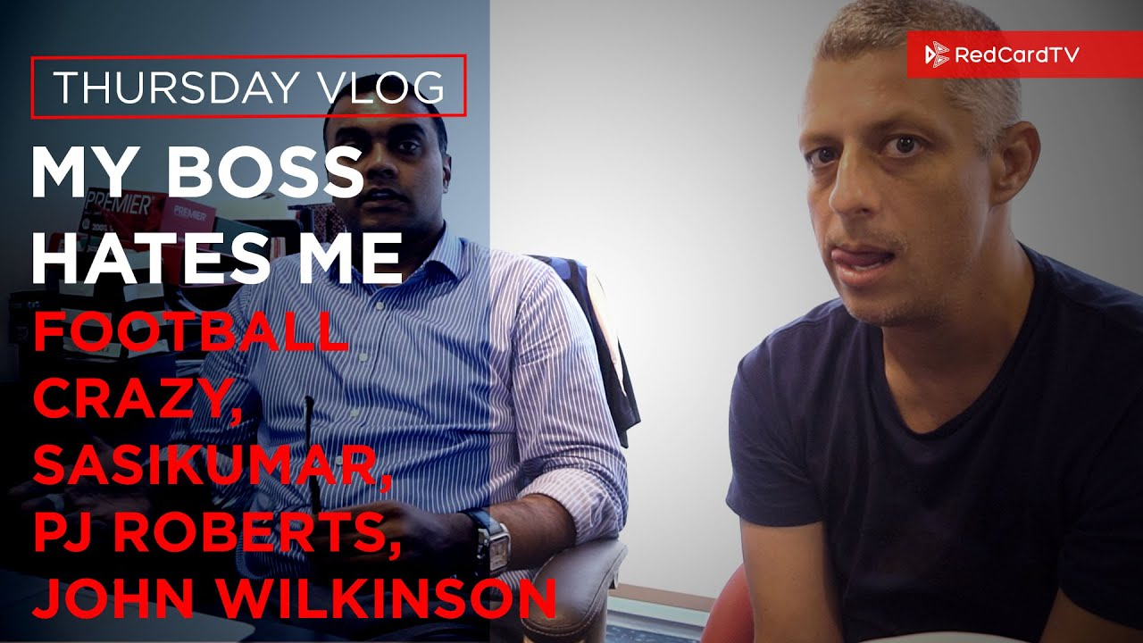 sports vlog singapore my boss hates me football crazy sasi pj sports vlog singapore my boss hates me football crazy sasi pj roberts j wilkinson redcardtv