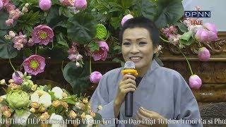 Vì Sao Tôi Theo Đạo Phật ? - Ca sĩ Phương Thanh
