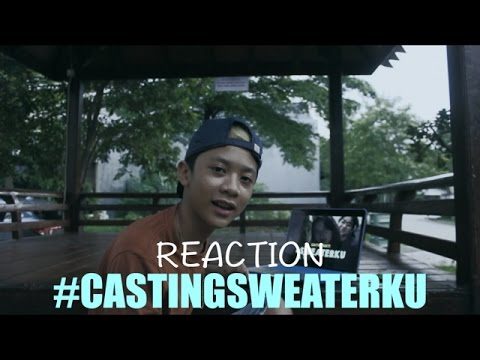REACTION CASTING #SWEATERKU GAHTAN SAKTI