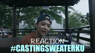 REACTION CASTING #SWEATERKU GAHTAN SAKTI