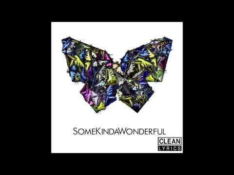 "SomeKindaWonderful  -  ""Reverse"" (Clean)"