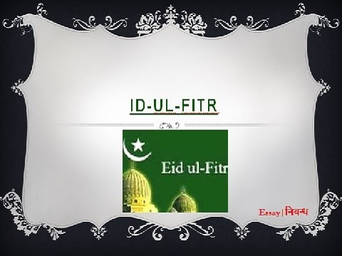 an essay on id ul fitr or eid in english language  an essay on id ul fitr or eid in english language