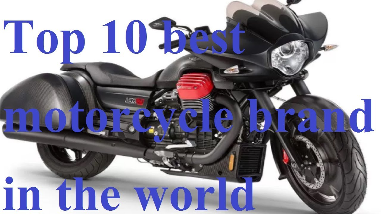 Top 10 Best Motorcycle Brand In The World 2017 Best Motorcycle Brands Of All Time
