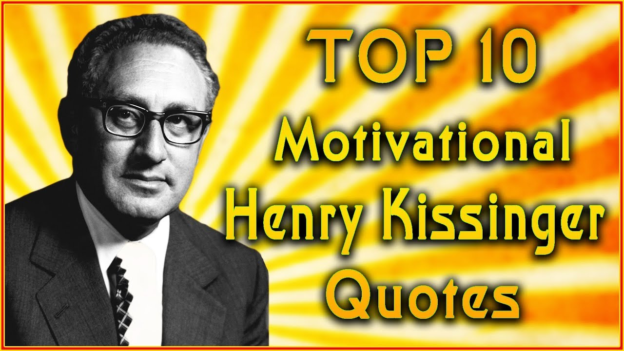 Top 10 Henry Kissinger Quotes Leadership Quotes Inspirational Quotes