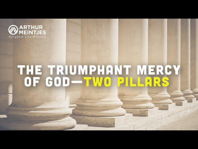 The Triumphant Mercy of God—Two Pillars
