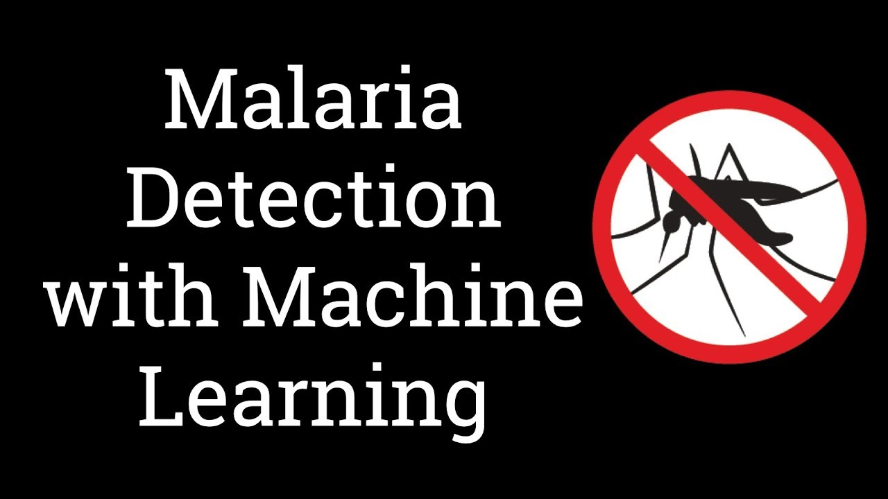 Malaria Detection with Machine Learning | Machine Learning Projects