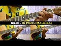 Iklim - Di Pintu Mahligai (Instrumental/Full Acoustic/Guitar Cover)