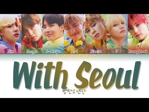 BTS (방탄소년단) - WITH SEOUL (Color Coded Lyrics Eng/Rom/Han/가사)