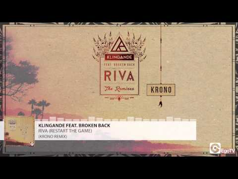 KLINGANDE FEAT BROKEN BACK - Riva (Restart The Game) (KRONO Remix)