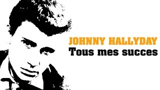 Johnny Hallyday - Tous mes succes (Full Album / Album complet)