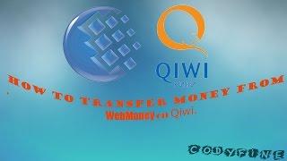 видео Как можно перевести деньги с WebMoney на QIWI. Как пополнить Qiwi через Webmoney с привязкой и без