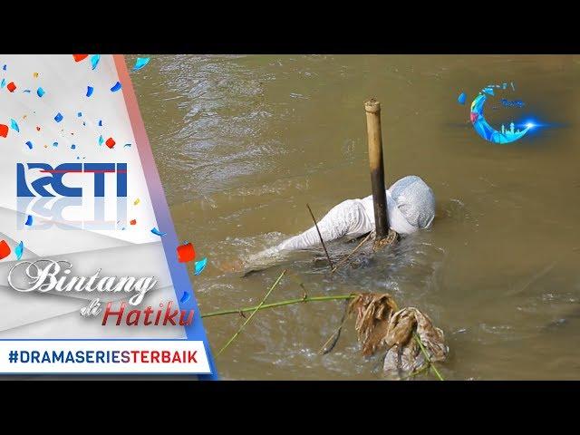 BINTANG DI HATIKU - Tubuh Murti Hanyut Di Sungai [18 Mei 2017]
