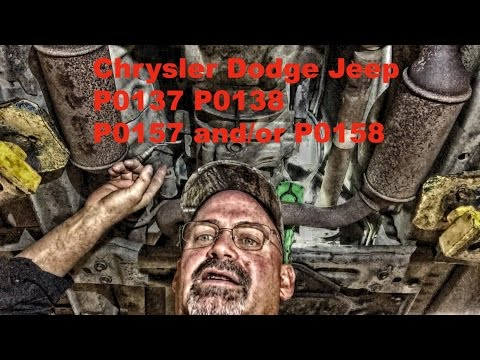 Chrysler Dodge Jeep P0157 P0158 P0137 and/or P0138