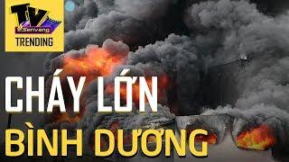 Cháy lớn tại Thuận An - Bình Dương