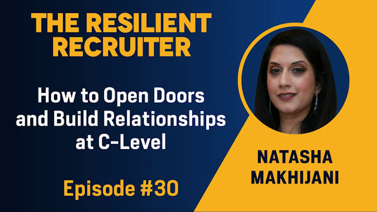 How to Open Doors and Build Relationships at C-Level, with Natasha Makhijani, Ep #30