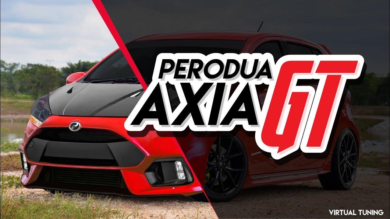 Perodua Axia GT | Virtual Tuning - YouTube